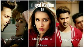 illegal Weapon 2.0 || Street Dancer 3D Fullscreen Whatsapp Status
